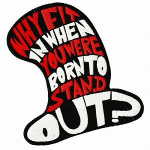 Why fit it when you are born to stand out hat