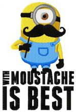 Minion with moustache is best