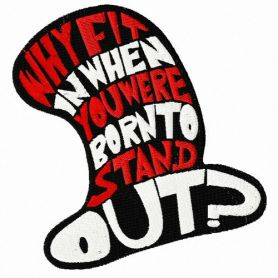 Why fit it when you are born to stand out hat machine embroidery design