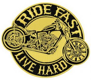 Ride fast. Live hard