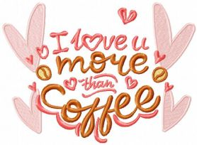 I love more you coffee free embroidery design