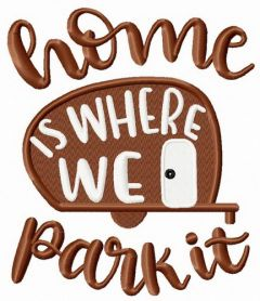 Home is where we park it machine embroidery design