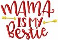 Mama is my bestie free embroidery design