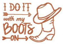 I do it with my boots on phrase