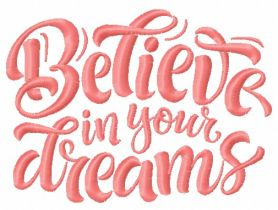 Believe in your dreams 2 machine embroidery design