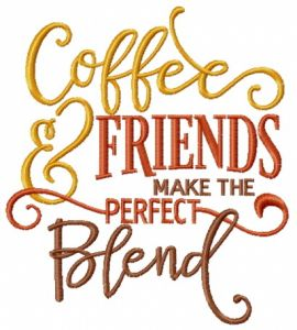 Coffee and friends make the perfect blend