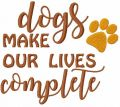 Dog make our lives complete free embroidery design