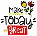 Make today great embroidery design