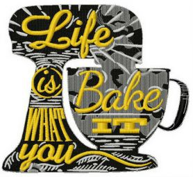 Life is what you bake it machine embroidery design