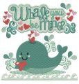 Whale you be mine? embroidery design