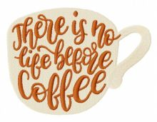There is no life before coffee cup