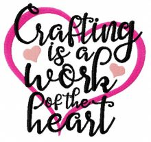 Crafting is a work of the heart