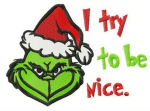 Grinch I try to be nice