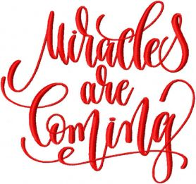 Miracles are coming inscription embroidery design