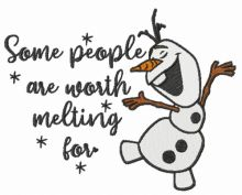 Olaf some people are worth melting for