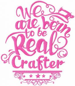 We are born to be real crafter