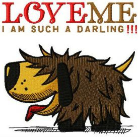 Shaggy dog Love me I'm such a darling machine embroidery design