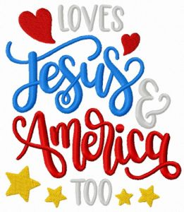 Loves Jesus & America too