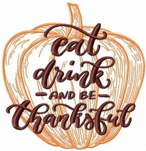 Eat, drink and be thankful pumpkin