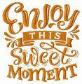 Enjoy this sweet moment 2 embroidery design