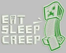 Eat, sleep, creep