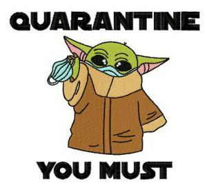 Quarantine you must
