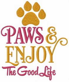 Paws & Enjoy The good life machine embroidery design
