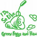 I do so like green eggs and ham one colored embroidery design