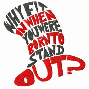 Why fit it when you are born to stand out