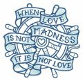 When love is not madness it is not love blue wheel embroidery design